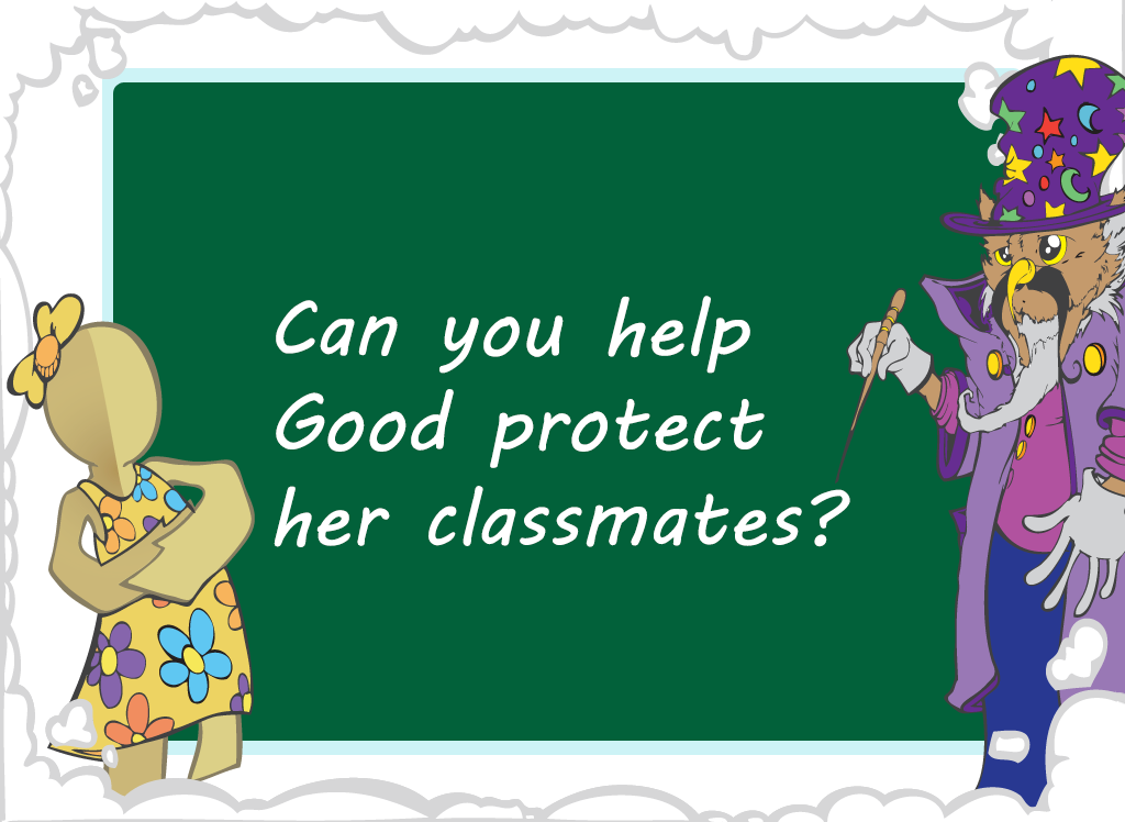 Can you help good protect her classmates