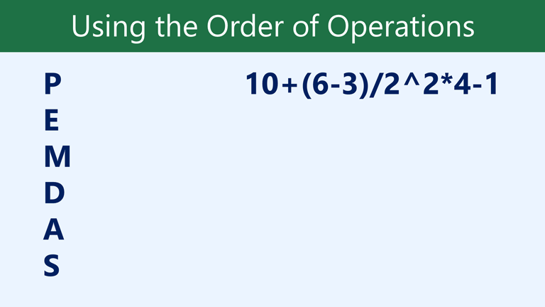 PEMDAS, 10+ (6-3) / 2 ^ 2 * 4-1