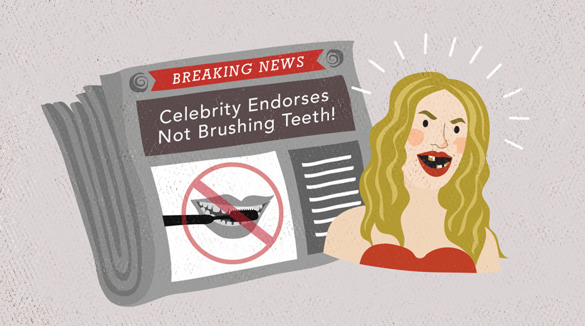 "A woman next to a newspaper that reads ""Celebrity endorses not brushing teeth!"""
