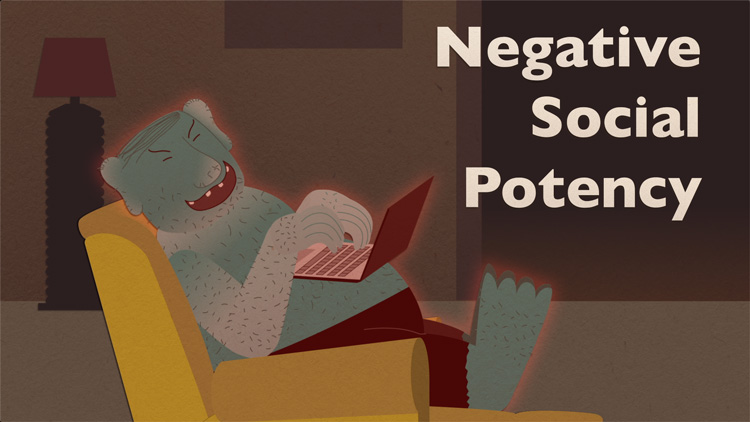"illustration of a troll laughing while typing on a computer with the text ""Negative Social Potency"" next to them"
