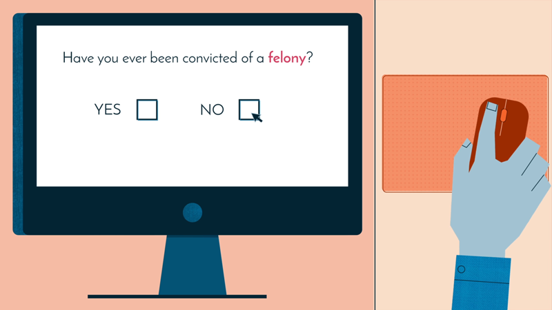 "A monitor that reads ""Have you ever been convicted of a felony?"", along with a person clicking no."