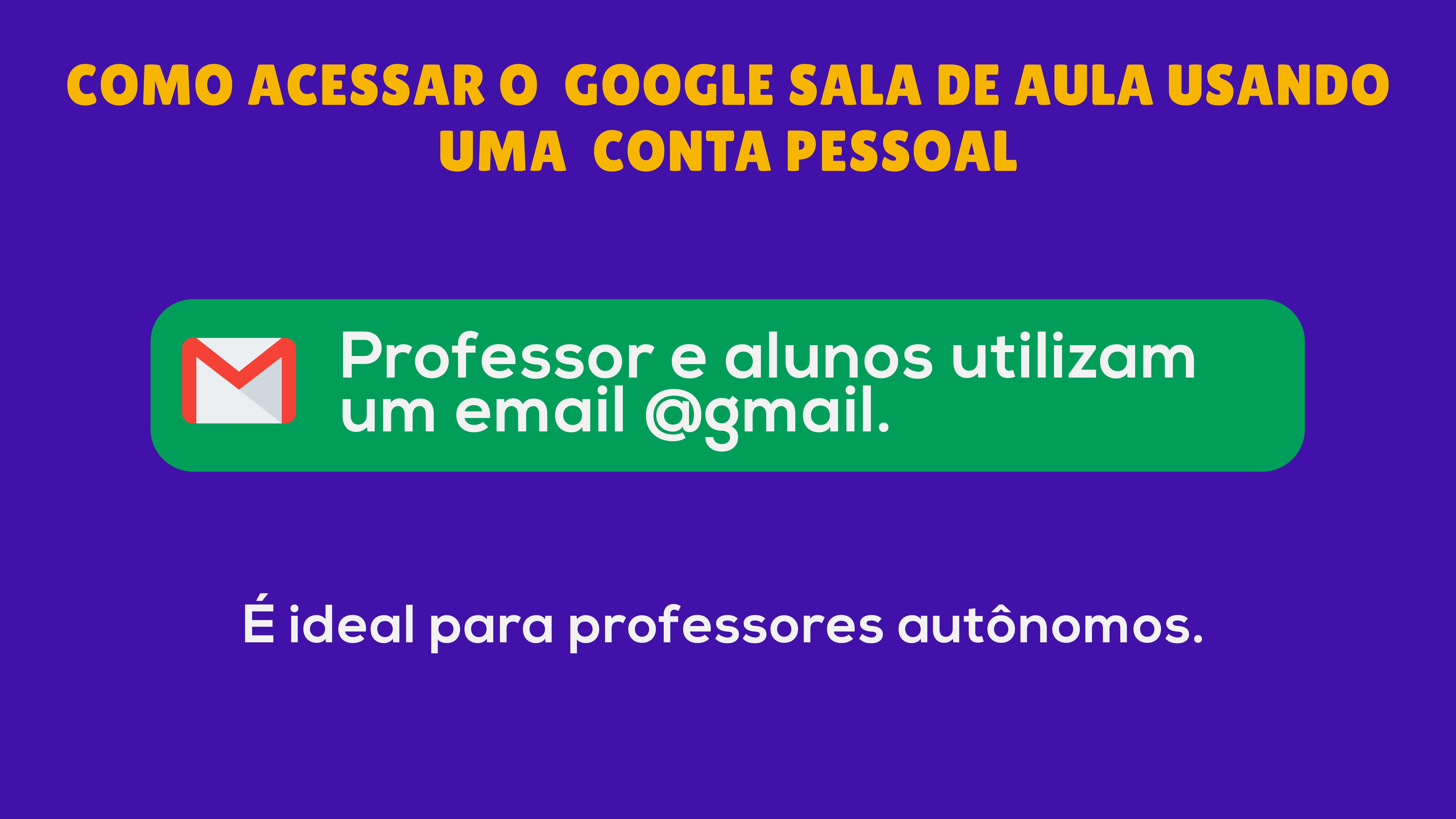 Como usar o google sala de aula usando uma conta de email gmail