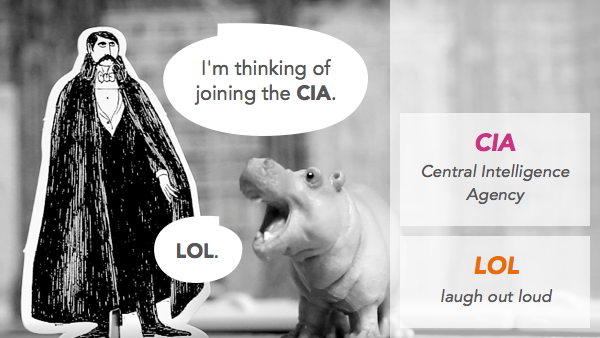 I'm thinking of joining the CIA. / LOL // CIA Chief Intelligence Agency / LOL laugh out loud