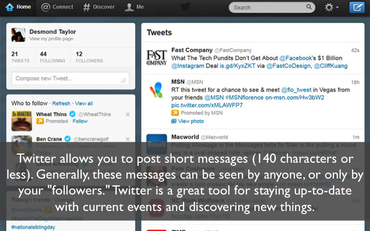Twitter allows you to post short messages that can be seen by anyone or only your followers